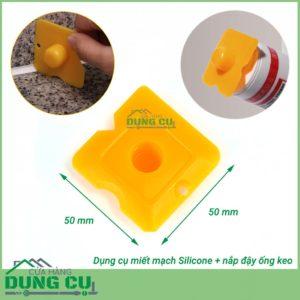 Dụng cụ miết mạch silicone kiêm đậy nắp hộp keo