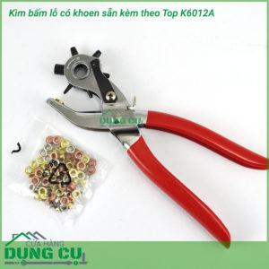 Kìm bấm lỗ có khoen sẵn kèm theo Top K6012A