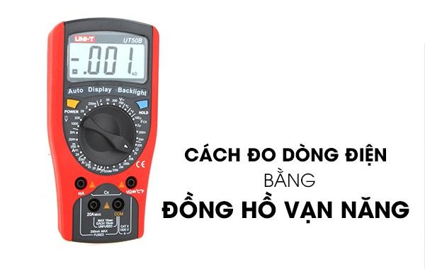 Cách đo dòng điện một chiều bằng đồng hồ vạn năng